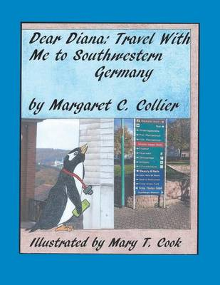 Dear Diana: Travel with Me to Southwestern Germany