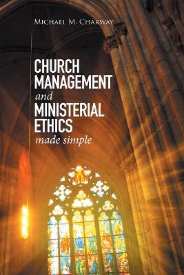 Church Management and Ministerial Ethics Made Simple
