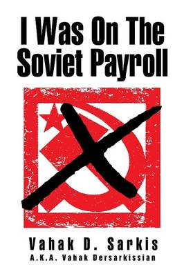 I Was on the Soviet Payroll