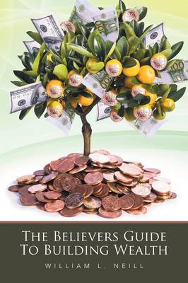 The Believers Guide to Building Wealth