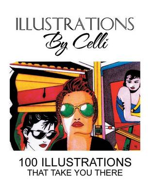 Illustrations by Celli: 100 Illustrations That Take You There
