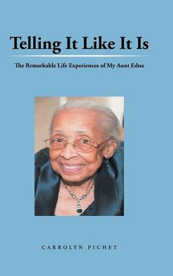 Telling It Like It Is: The Remarkable Life Experiences of My Aunt Edna