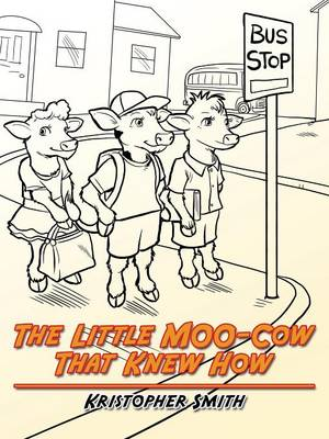The Little Moo-Cow That Knew How
