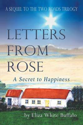 Letters from Rose: A Secret to Happiness