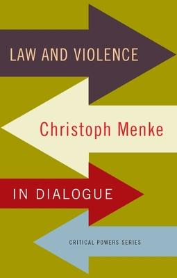 Law and Violence: Christoph Menke in Dialogue