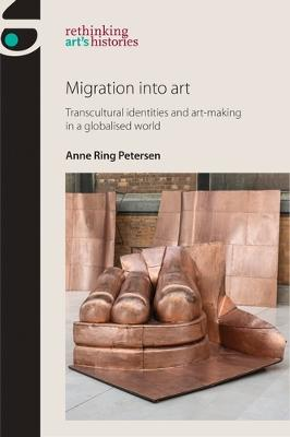 Migration into Art: Transcultural Identities and Art-Making in a Globalised World