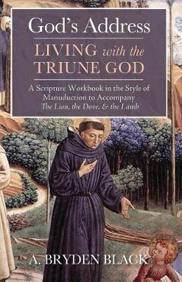God's Address-Living with the Triune God