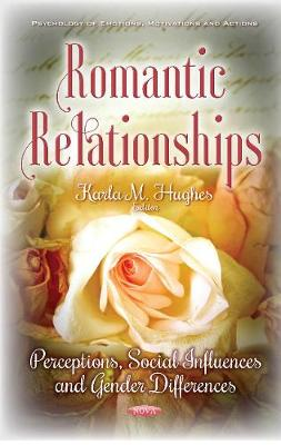 Romantic Relationships: Perceptions, Social Influences & Gender Differences