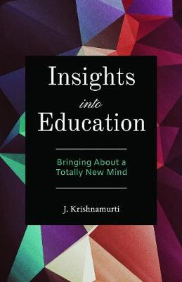 Insights into Education: Bringing About a Totally New Mind