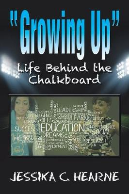 Growing Up: Life Behind the Chalkboard