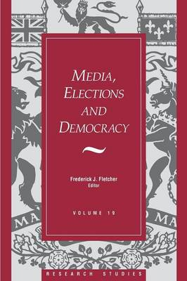 Media, Elections, and Democracy: Royal Commission on Electoral Reform