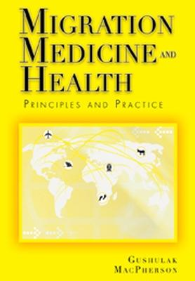 Migration Medicine and Health: Principles and Practices