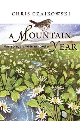 Mountain Year: Nature Diary of a Wilderness Dweller