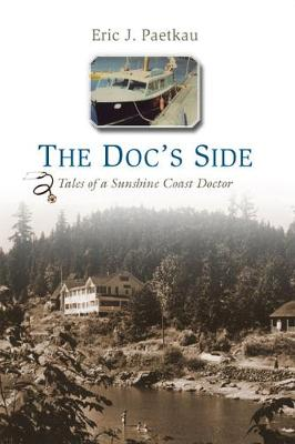 Doc's Side: Tales of a Sunshine Coast Doctor