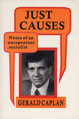 Just Causes: Notes of an Unrepentant Socialist