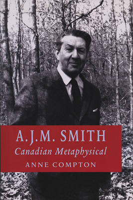 A.J.M.Smith: Canadian Metaphysical