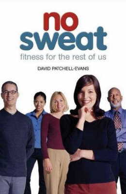 No Sweat: Fitness for the Rest of Us
