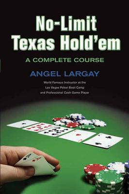 No-limit Texas Hold 'em: A Complete Course