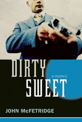 Dirty Sweet: A Mystery