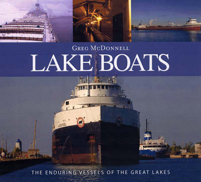 Lake Boats: The Romance of the Great Inland Sea
