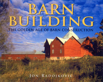 Barn Building: The Golden Age of Barn Construction