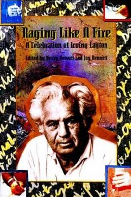 Raging Like a Fire: A Celebration of Irving Layton