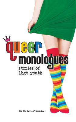 Queer Monologues: Stories of Lgbt Youth