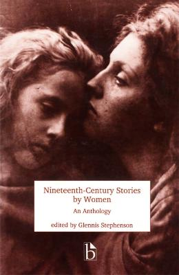 Nineteenth Century Stories by Women: An Anthology