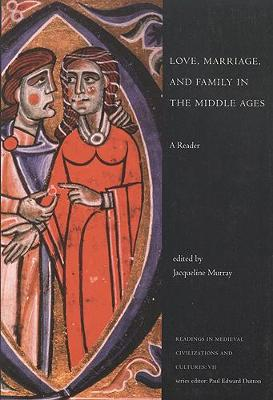 Love, Marriage, and Family in the Middle Ages: A Reader