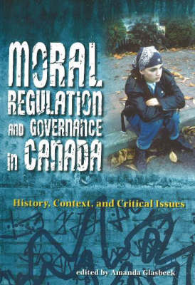 Moral Regulation and Governance in Canada: History, Context, and Critical Issues