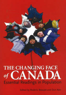 Changing Face of Canada: Essential Readings in Population