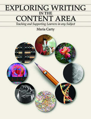 Exploring Writing in the Content Areas: Teaching and supporting learners in any subject area