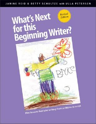 What's Next for This Beginning Writer: Mini-Lessons That Take Writing from Scribbles to Script