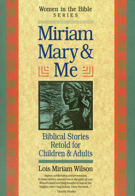 Miriam, Mary and Me: Women in the Bible