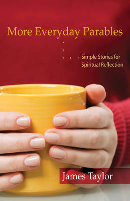 More Everyday Parables: Simple Stories for Spiritual Reflection