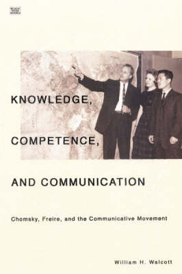 Knowledge, Competence and Communication: Chomsky, Freire and the Communicative Movement