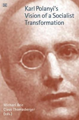 Karl Polanyi's Vision of Socialist Transformation