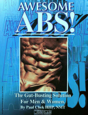 Awesome Abs: The Gut-busting Solution for Men and Women