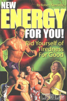 New Energy for You!: Rid Yourself of Tiredness for Good