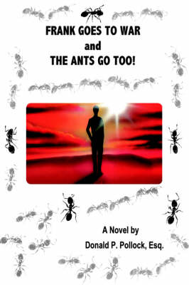 Frank Goes to War and the Ants Go Too!