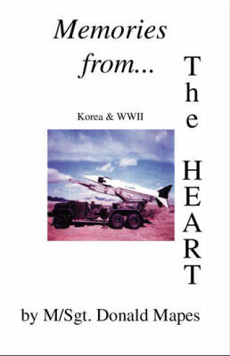 Memories from the Heart (during WWII and the Korean War)
