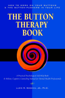 The Button Therapy Book: How to Work on Your Buttons and the Button-Pushers in Your Life - a Practical Psychology