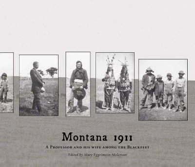 Montana 1911: A Professor and His Wife Among the Blackfeet