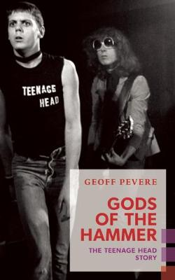 Gods of the Hammer: The Teenage Head Story