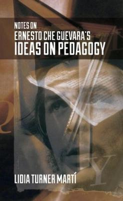 Notes on Ernesto Che Guevara's Ideas on Pedagogy
