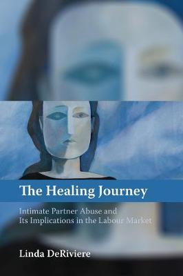 The Healing Journey: Intimate Partner Abuse and its Implications in the Labour Market