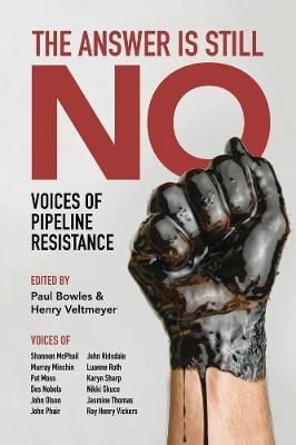 The Answer Is Still No: Voices of Pipeline Resistance