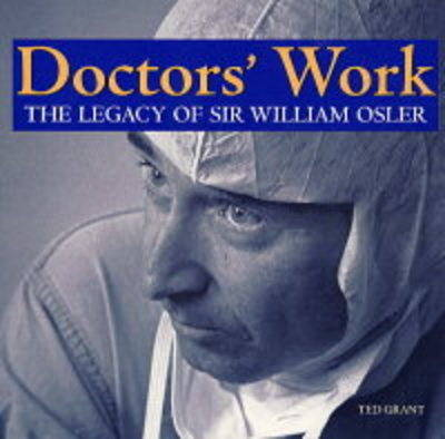 Doctors' Work: The Legacy of Sir William Osler