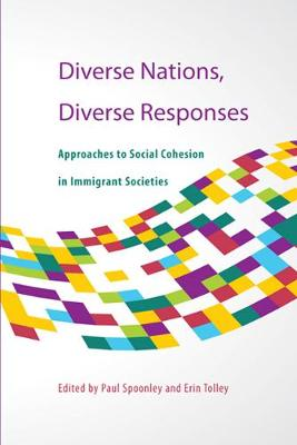 Diverse Nations, Diverse Responses: Approaches to Social Cohesion in Immigrant Societies