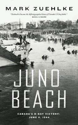 Juno Beach: Canada's D-Day Victory - June 6, 1944